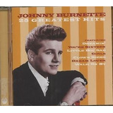 Johnny Burnette 25 Greatest Hits [cd Importado Lacrado]